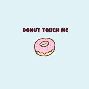 Donut touch me-01-01 Donut touch me card Donut touch me 01 01 298x300